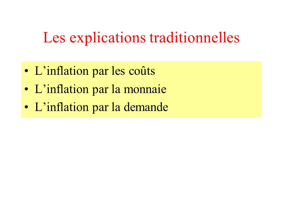 Les explications traditionnelles