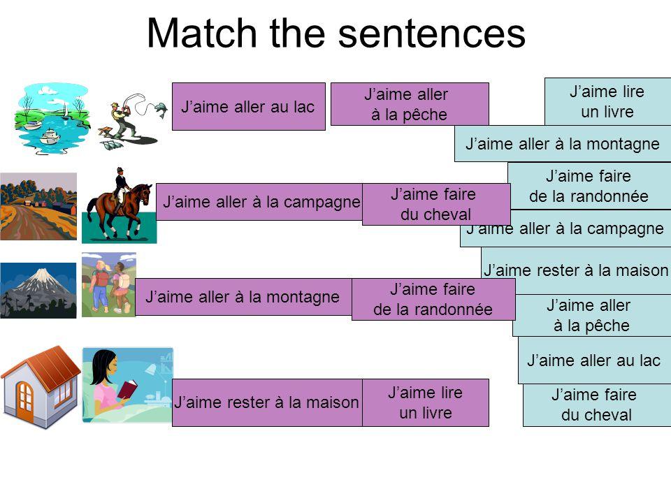 Match the sentences J'aime lire J'aime aller J'aime aller au lac