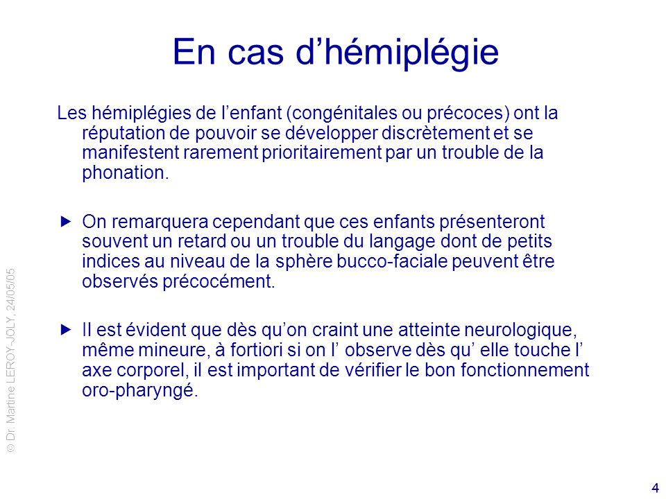 En cas d'hémiplégie