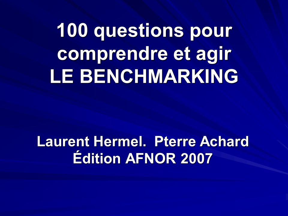 100 questions pour comprendre et agir LE BENCHMARKING