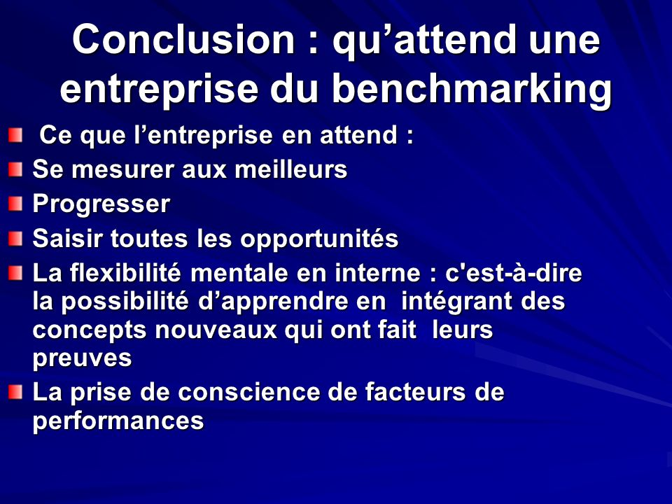 Conclusion : qu'attend une entreprise du benchmarking