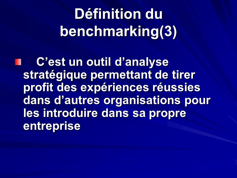 Définition du benchmarking(3)