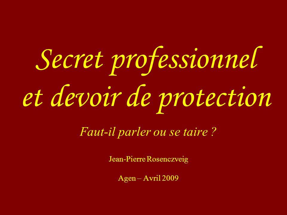 Faut-il parler ou se taire Jean-Pierre Rosenczveig Agen – Avril 2009