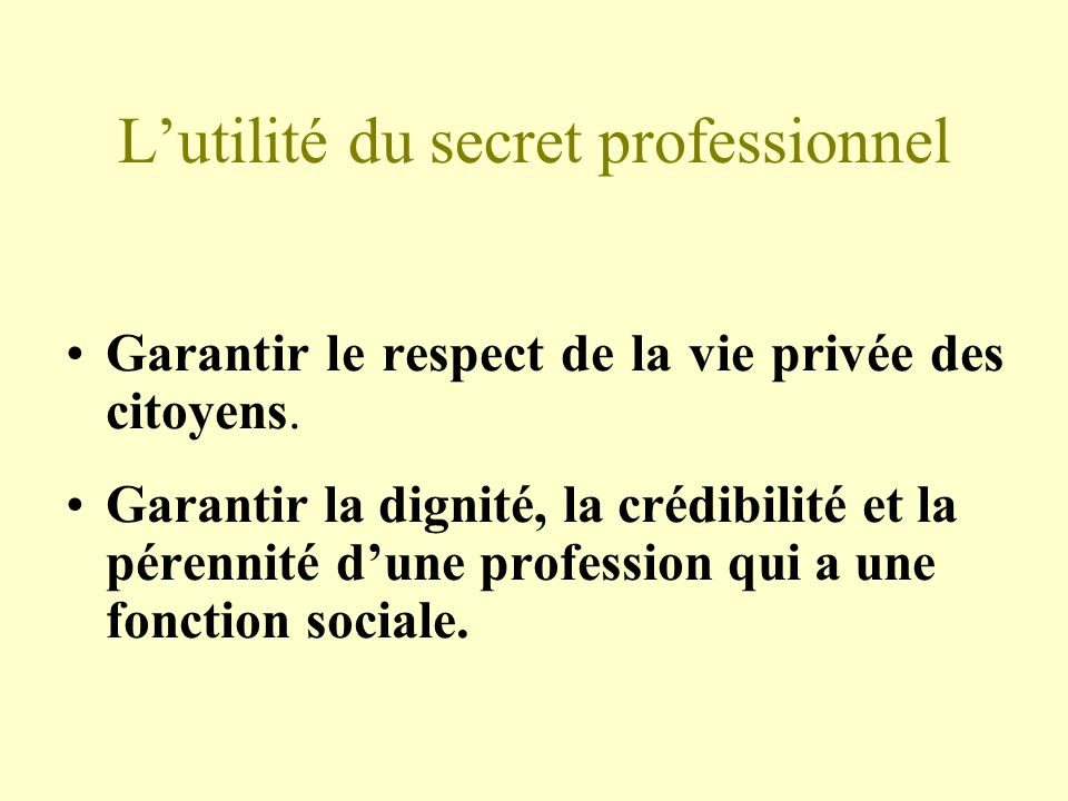 L'utilité du secret professionnel