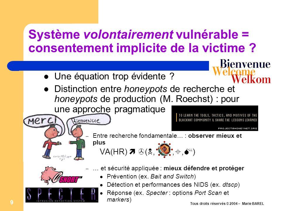 Système volontairement vulnérable = consentement implicite de la victime
