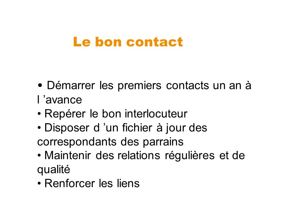Le bon contact Démarrer les premiers contacts un an à l 'avance