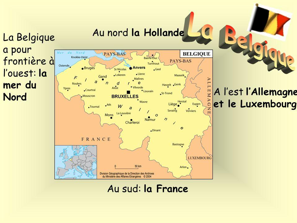 La Belgique Au nord la Hollande