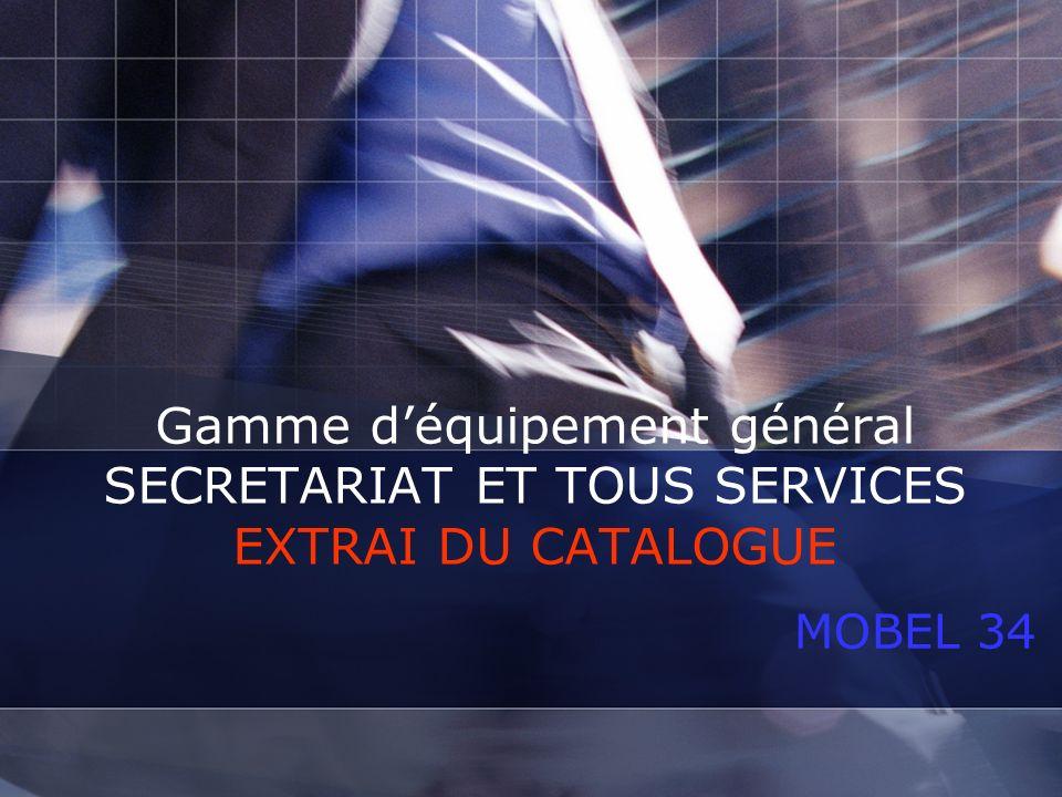 Gamme d'équipement général SECRETARIAT ET TOUS SERVICES EXTRAI DU CATALOGUE