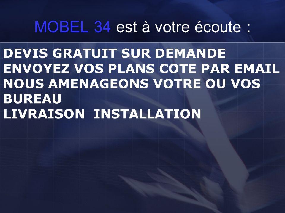 MOBEL 34 est à votre écoute :