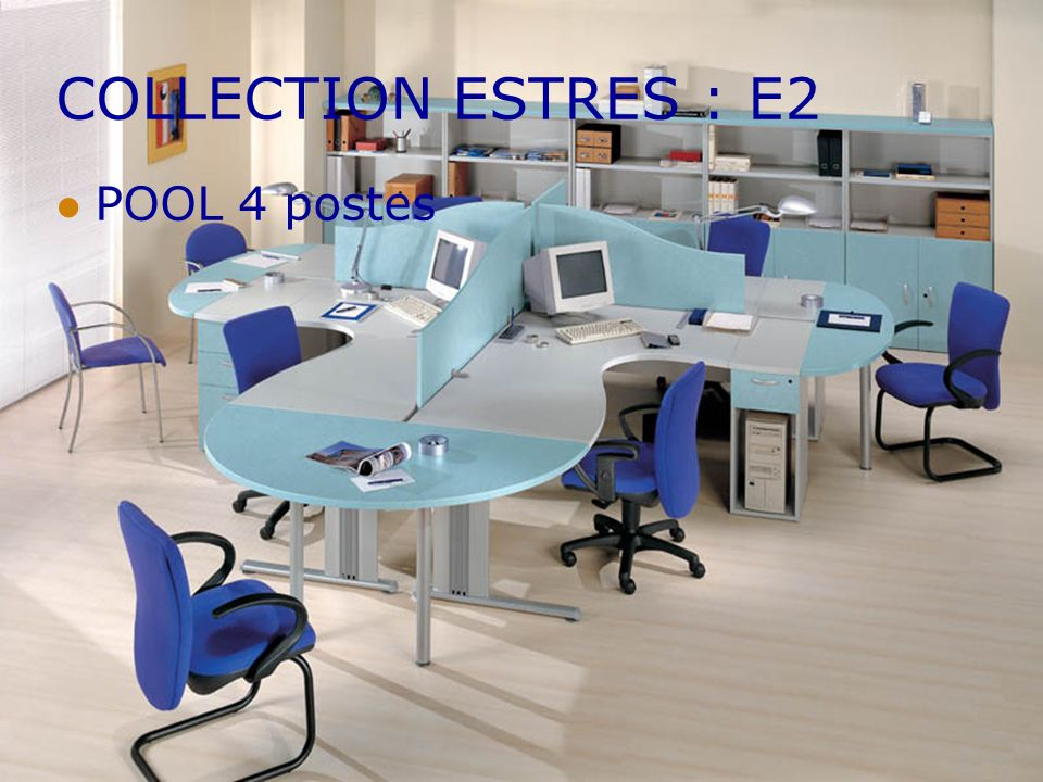 COLLECTION ESTRES : E2 POOL 4 postes