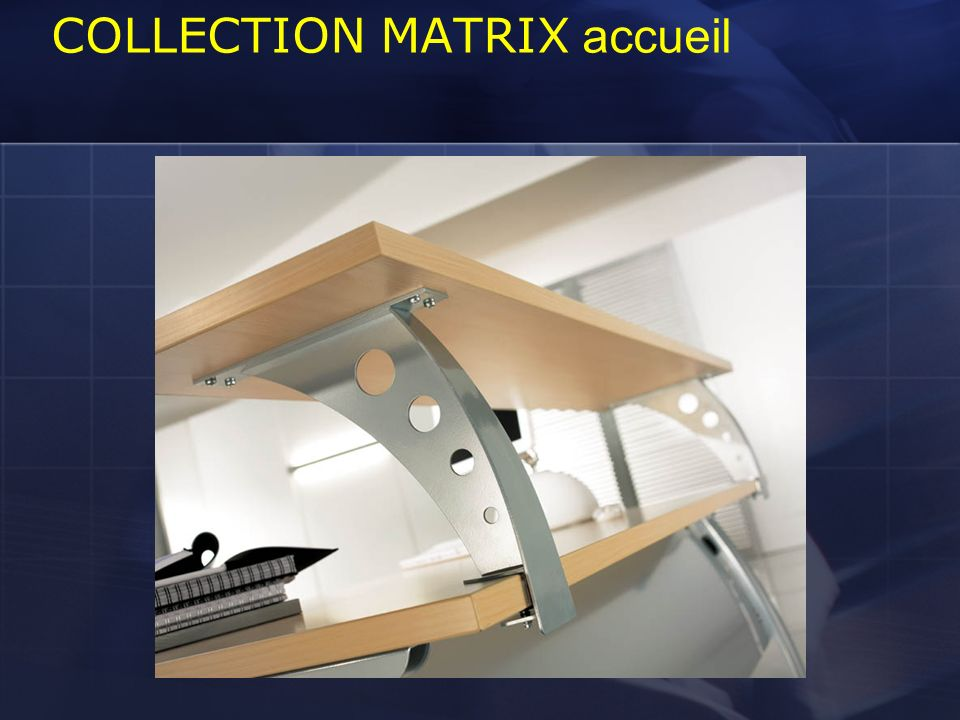COLLECTION MATRIX accueil