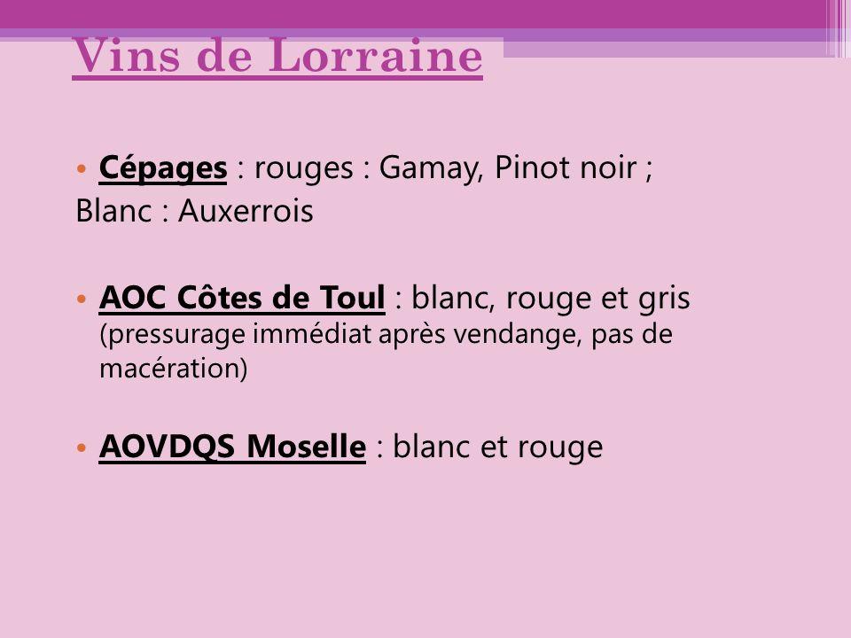 Vins de Lorraine Cépages : rouges : Gamay, Pinot noir ;