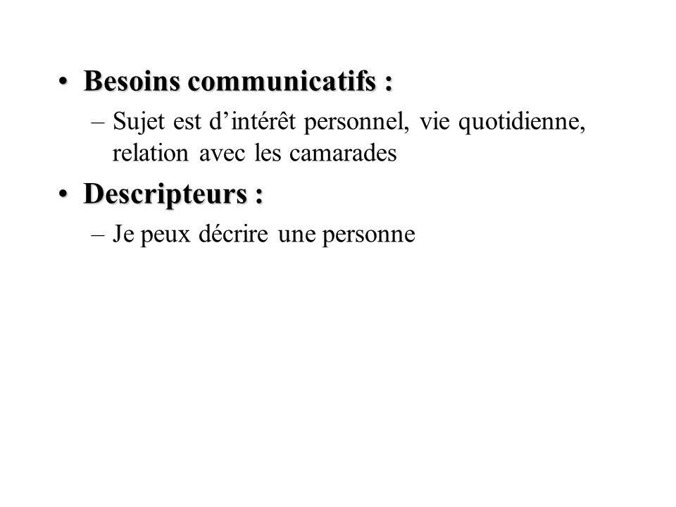 Besoins communicatifs :