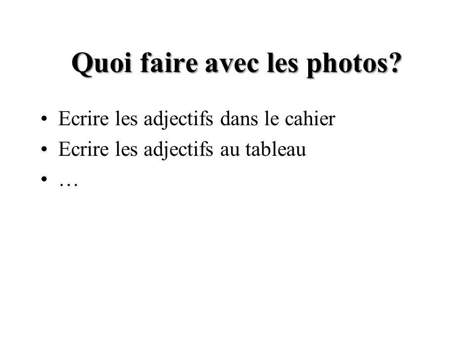 Quoi faire avec les photos