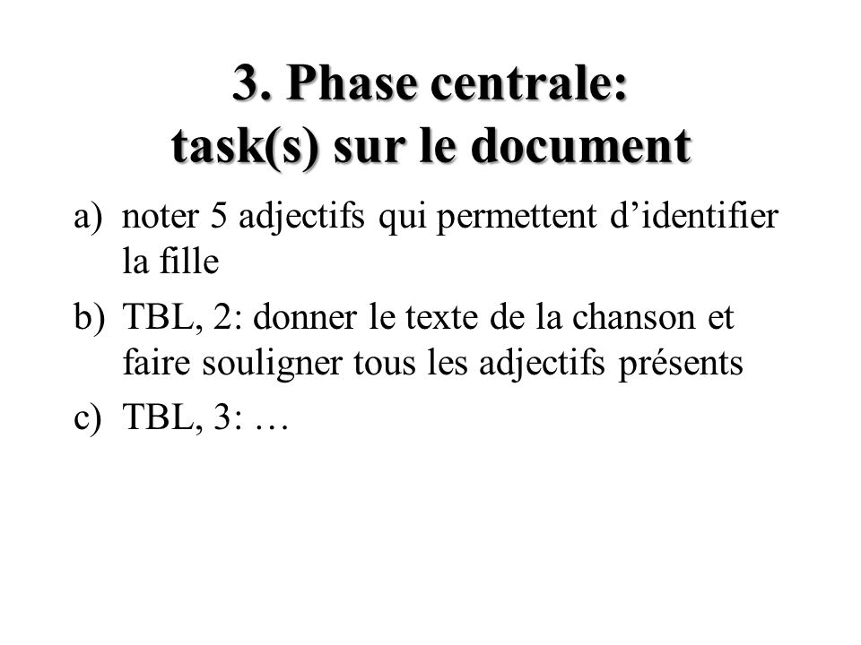 3. Phase centrale: task(s) sur le document