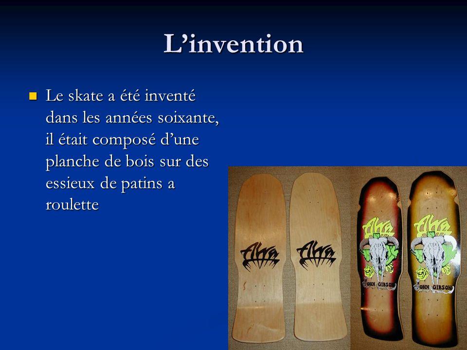 L'invention Le skate a été inventé dans les années soixante, il était composé d'une planche de bois sur des essieux de patins a roulette.