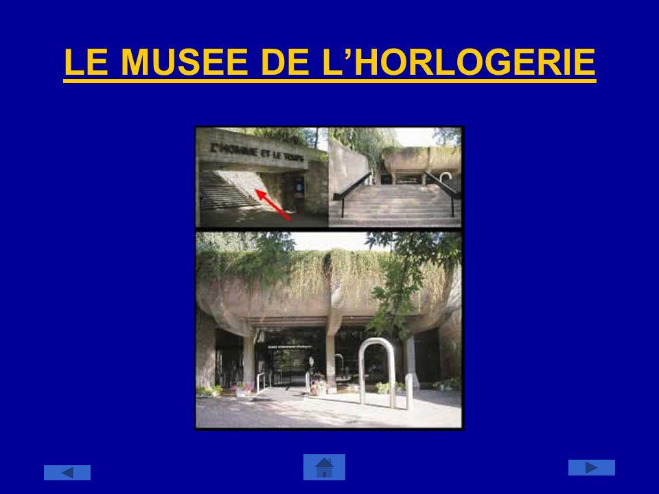 LE MUSEE DE L'HORLOGERIE