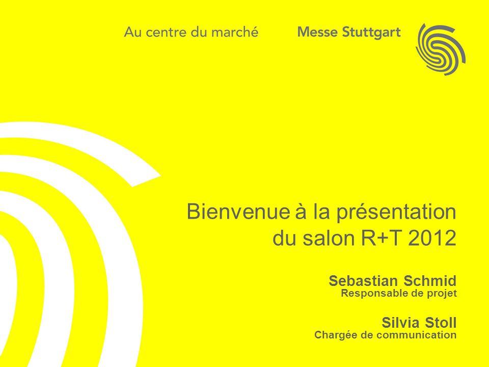 Bienvenue à la présentation du salon R+T 2012