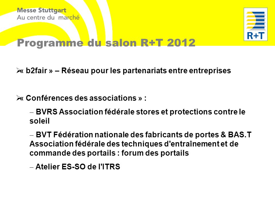 Programme du salon R+T 2012 « b2fair » – Réseau pour les partenariats entre entreprises. « Conférences des associations » :