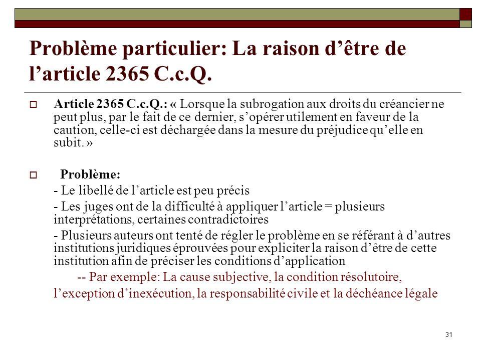 Problème particulier: La raison d'être de l'article 2365 C.c.Q.