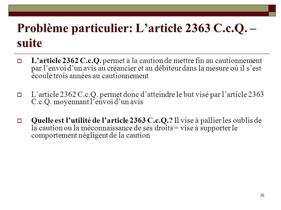 Problème particulier: L'article 2363 C.c.Q. – suite