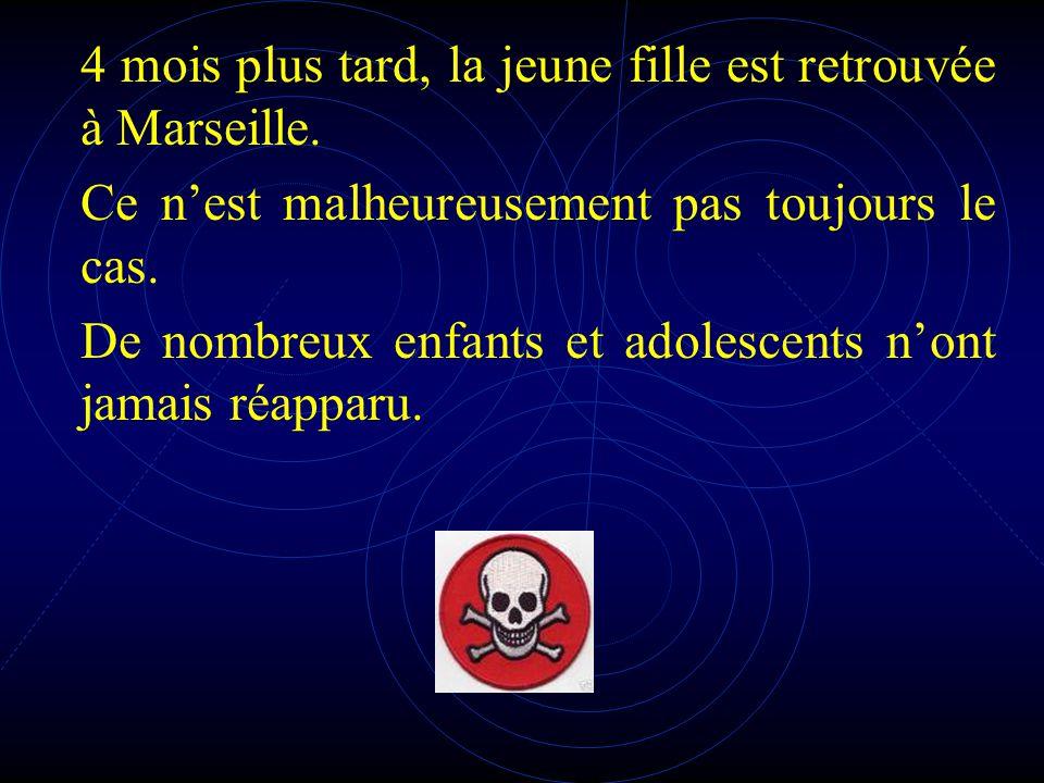 4 mois plus tard, la jeune fille est retrouvée à Marseille.