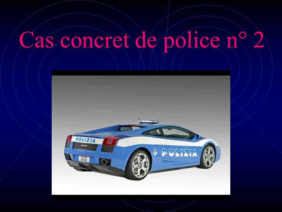 Cas concret de police n° 2