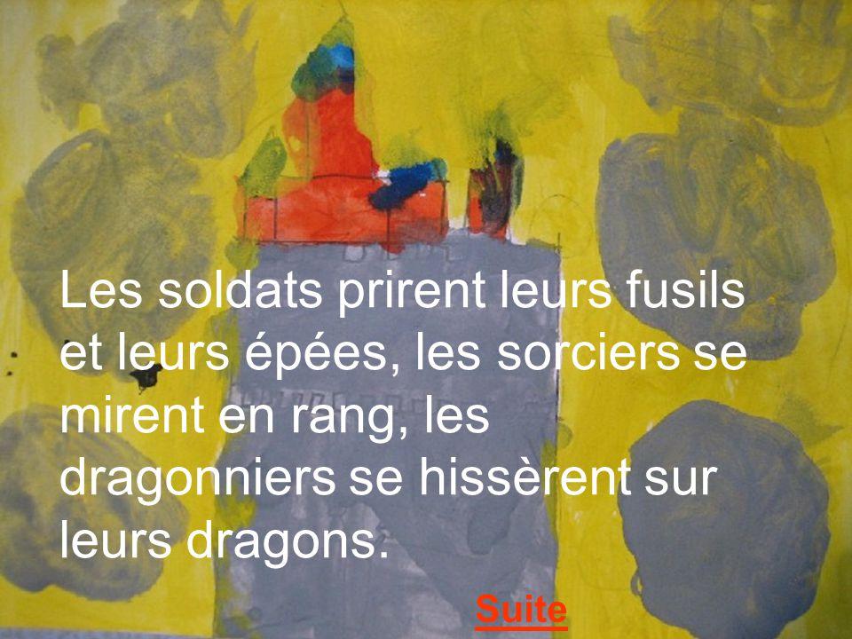 Les soldats prirent leurs fusils et leurs épées, les sorciers se mirent en rang, les dragonniers se hissèrent sur leurs dragons.