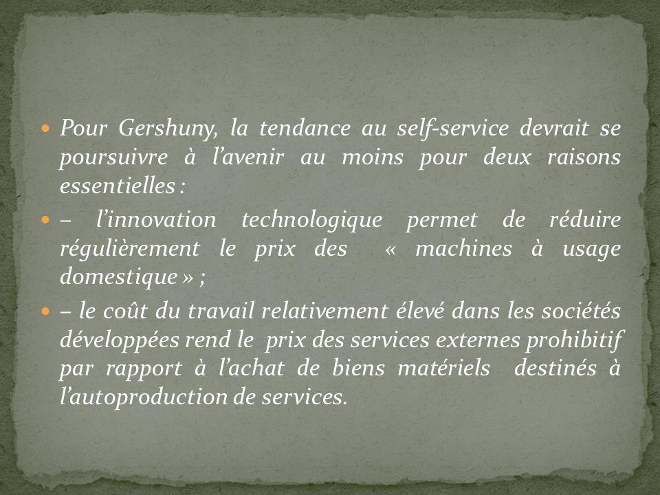 Pour Gershuny, la tendance au self-service devrait se poursuivre à l'avenir au moins pour deux raisons essentielles :