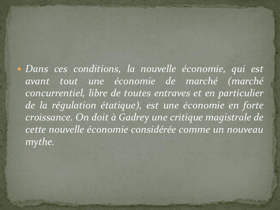 Dans ces conditions, la nouvelle économie, qui est avant tout une économie de marché (marché concurrentiel, libre de toutes entraves et en particulier de la régulation étatique), est une économie en forte croissance.