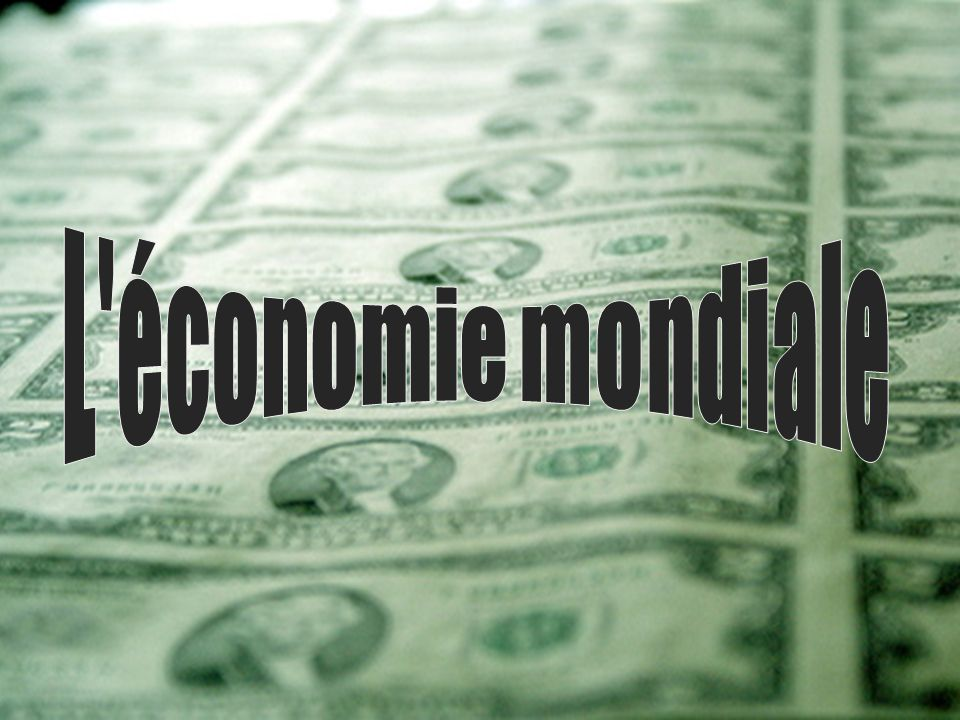 L économie mondiale