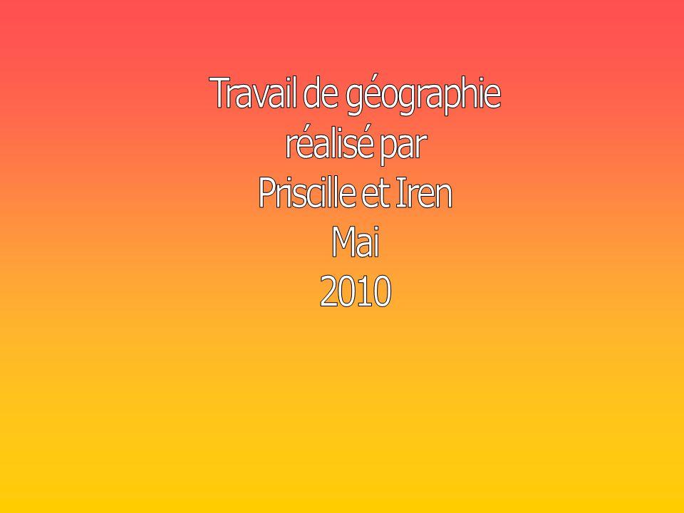 Travail de géographie réalisé par Priscille et Iren Mai 2010