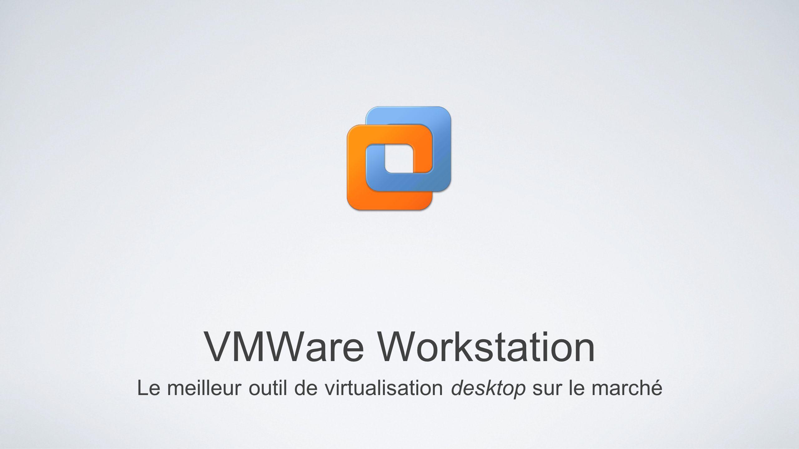 Le meilleur outil de virtualisation desktop sur le marché