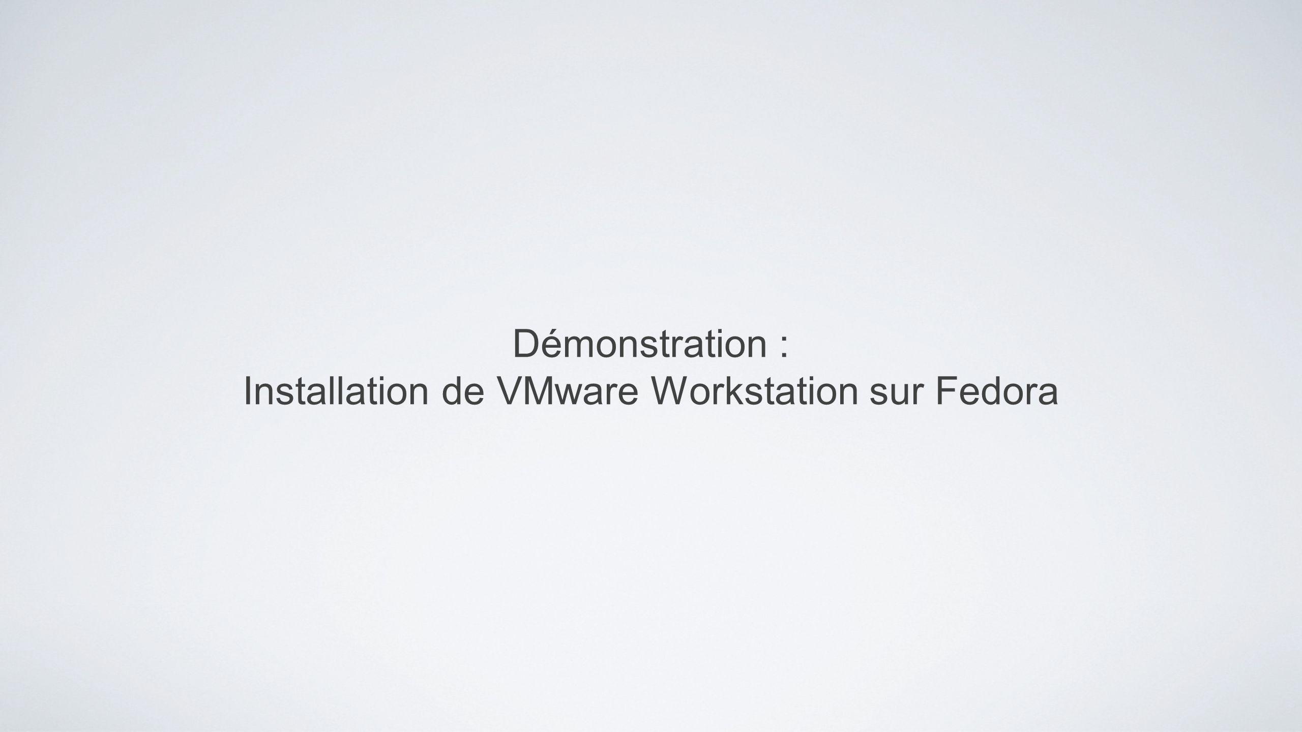 Installation de VMware Workstation sur Fedora