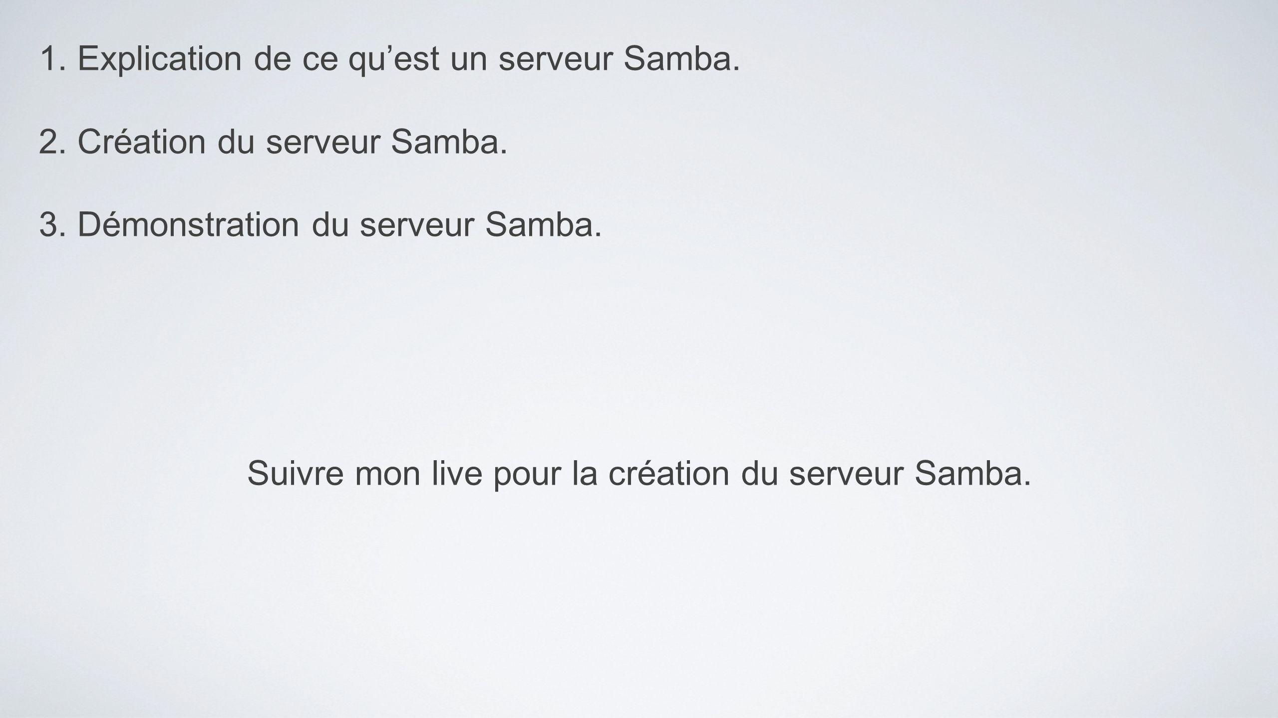 Suivre mon live pour la création du serveur Samba.