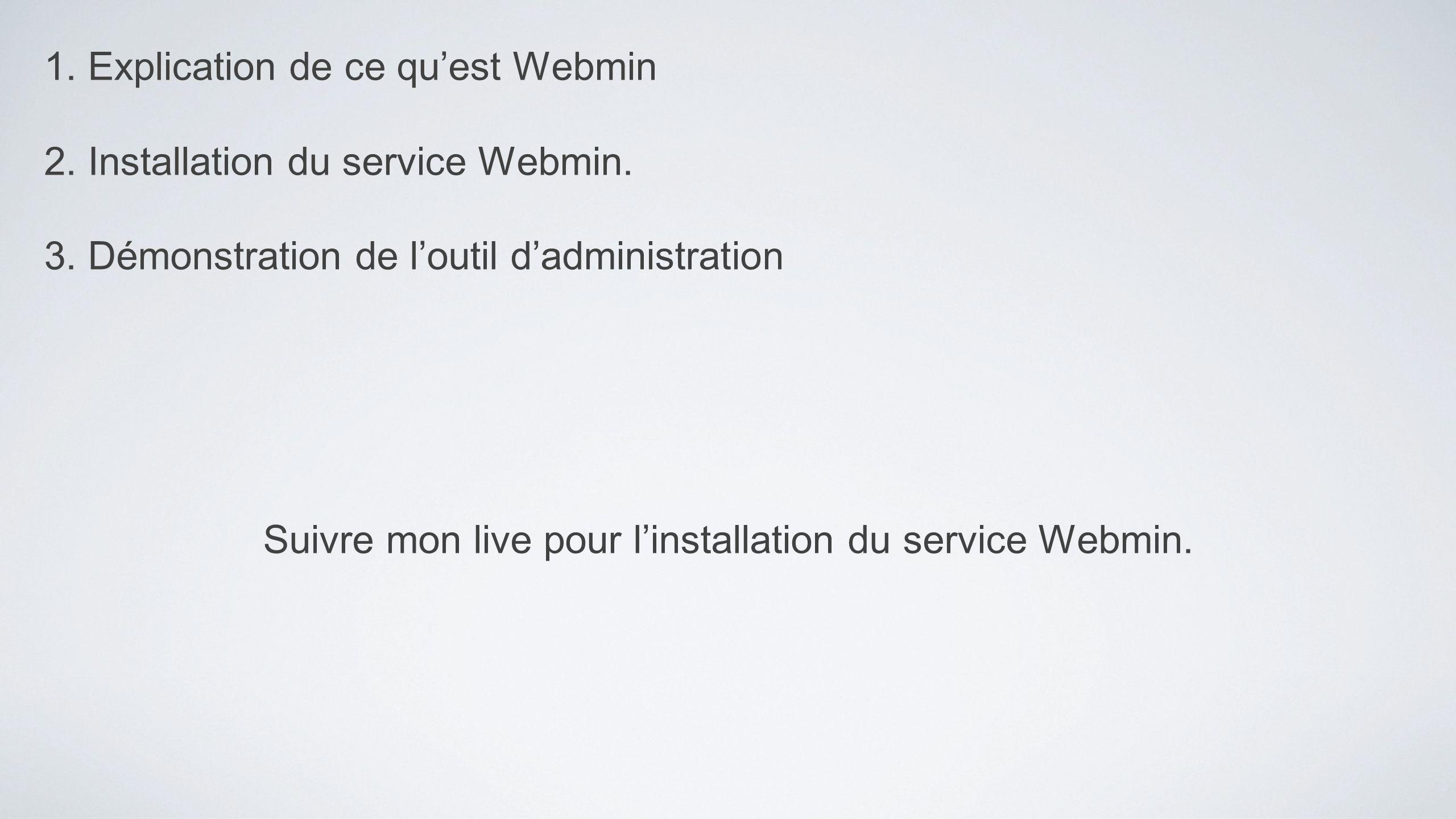 Suivre mon live pour l'installation du service Webmin.