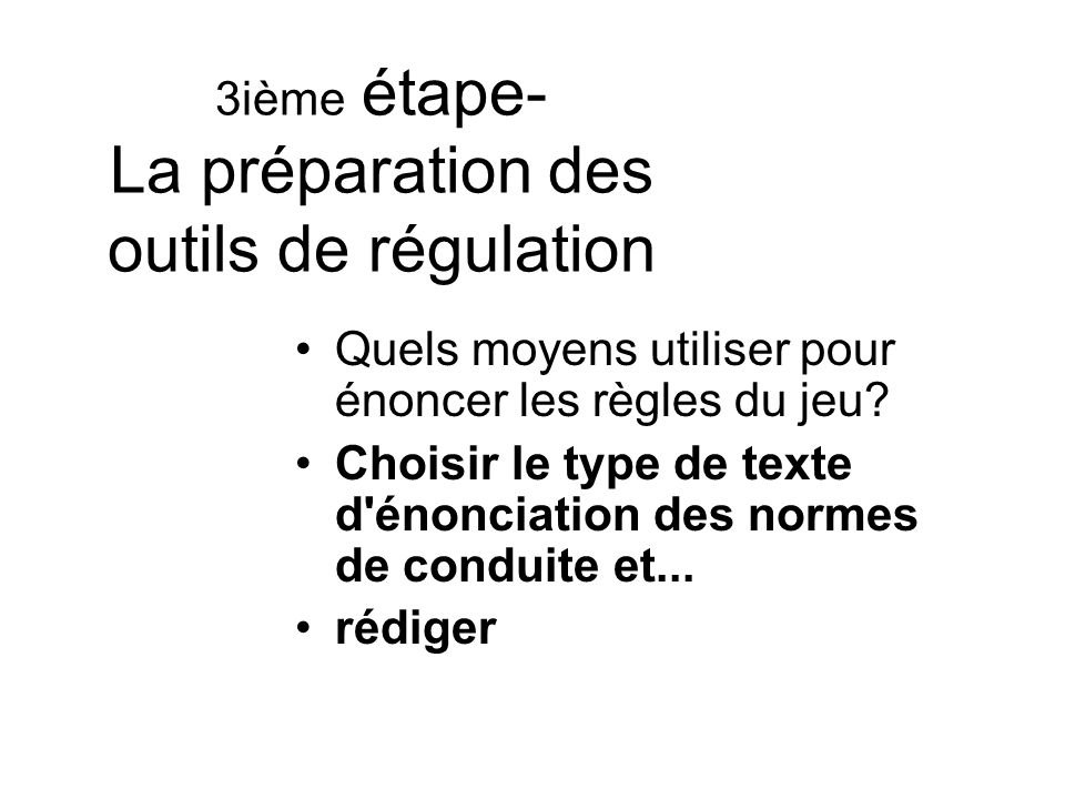 3ième étape- La préparation des outils de régulation