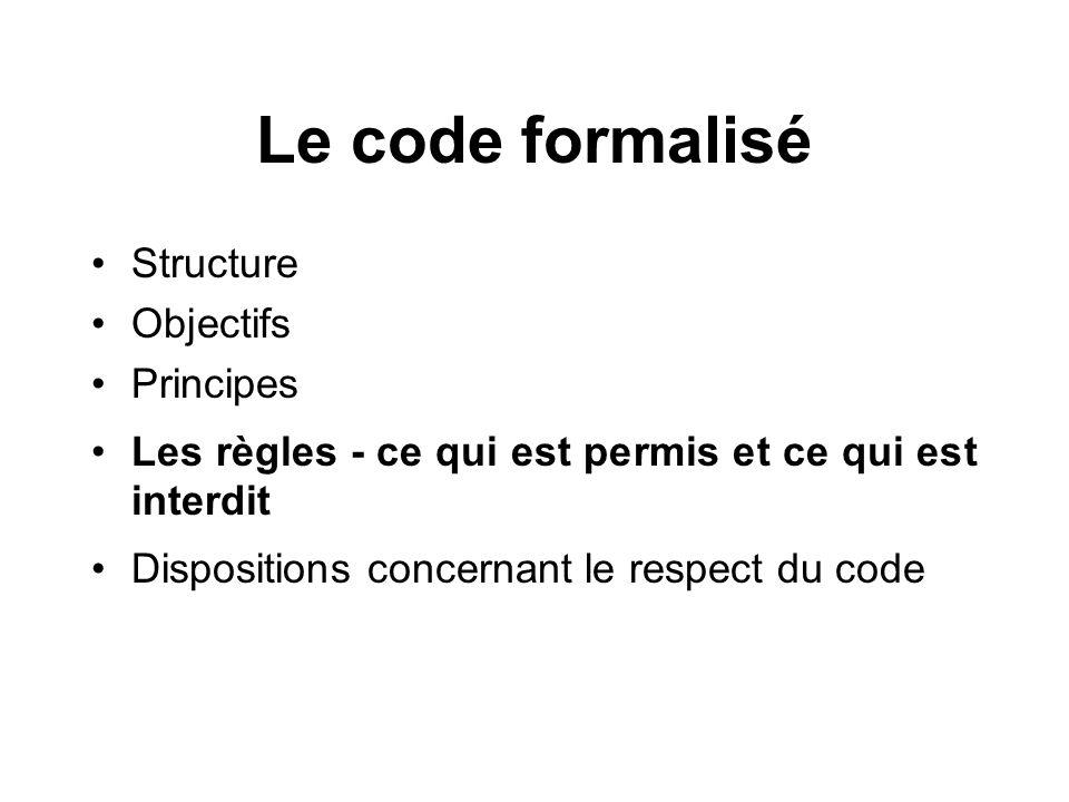 Le code formalisé Structure Objectifs Principes