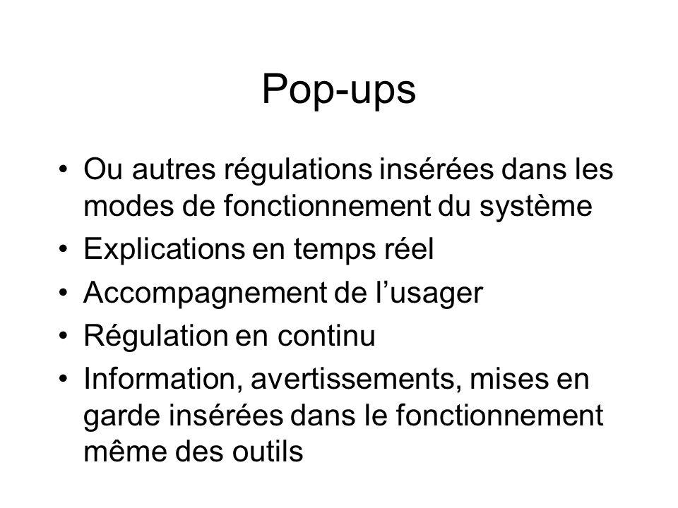 Pop-ups Ou autres régulations insérées dans les modes de fonctionnement du système. Explications en temps réel.