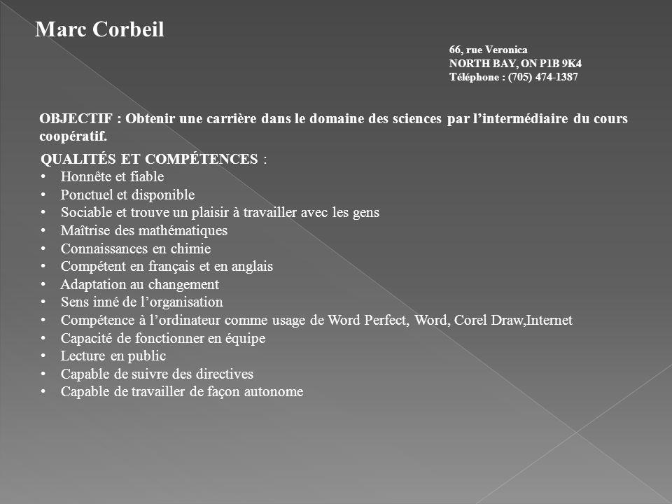 Marc Corbeil 66, rue Veronica. NORTH BAY, ON P1B 9K4. Téléphone : (705) 474-1387.