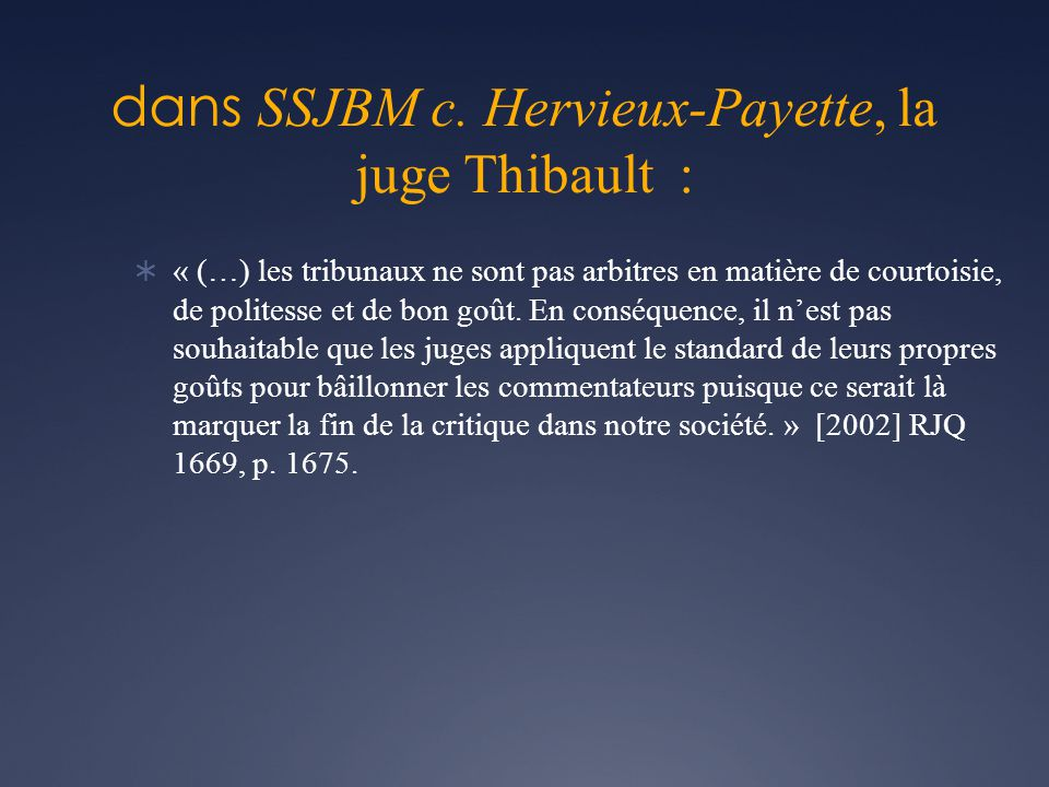 dans SSJBM c. Hervieux-Payette, la juge Thibault :
