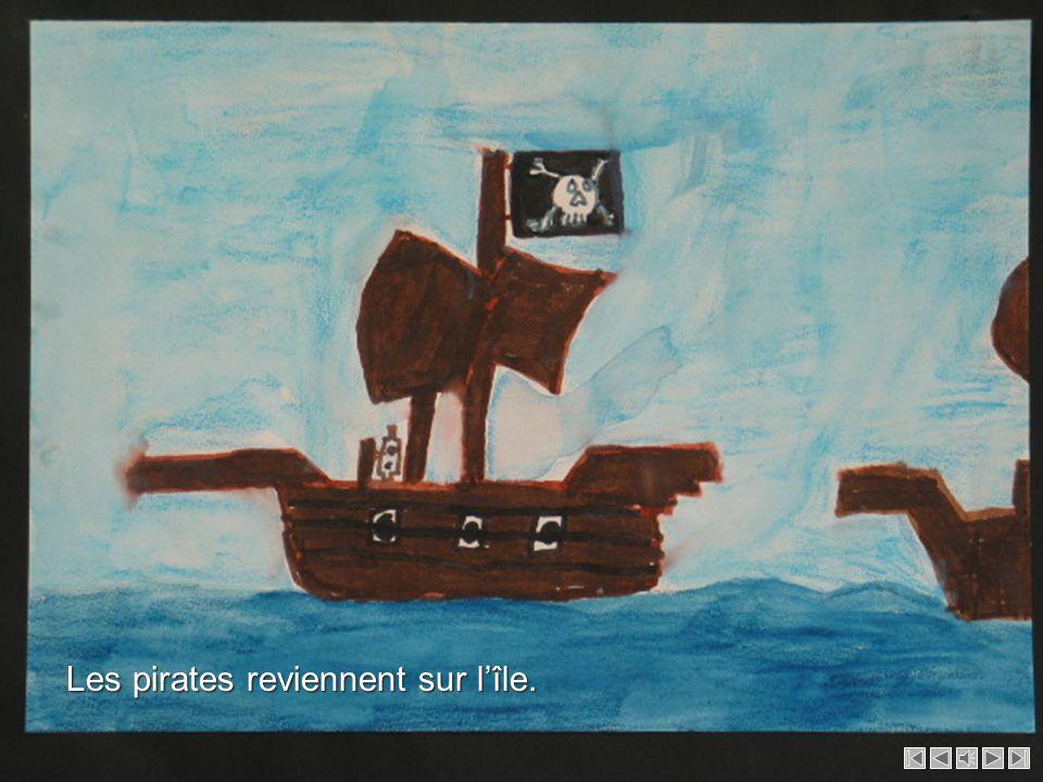 Les pirates reviennent sur l'île.