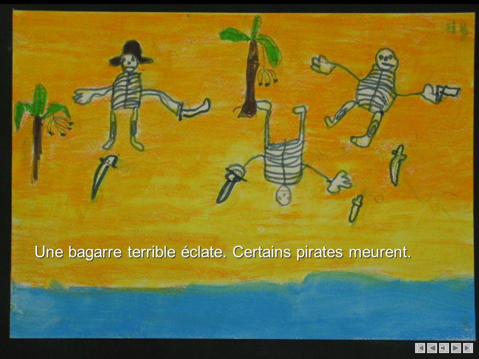 Une bagarre terrible éclate. Certains pirates meurent.