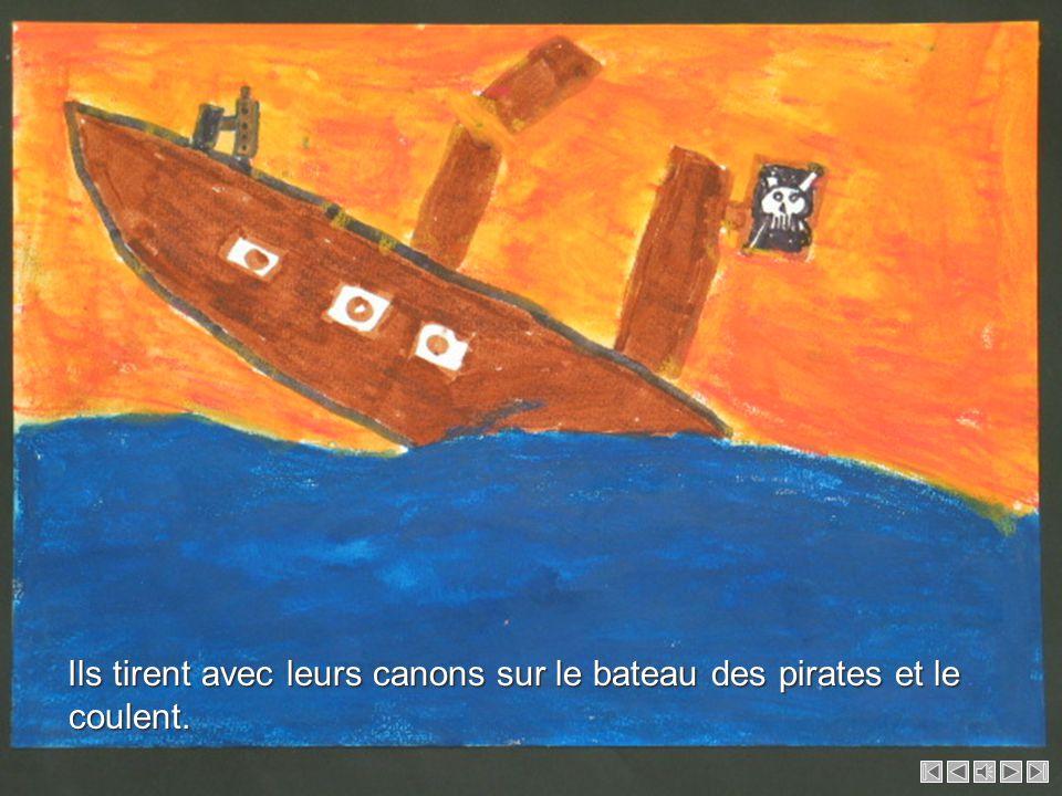 Ils tirent avec leurs canons sur le bateau des pirates et le coulent.