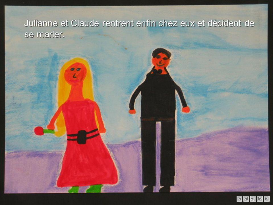 Julianne et Claude rentrent enfin chez eux et décident de se marier.