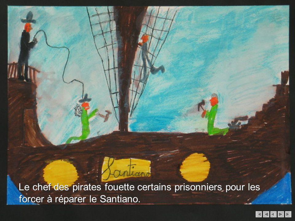 Le chef des pirates fouette certains prisonniers pour les forcer à réparer le Santiano.
