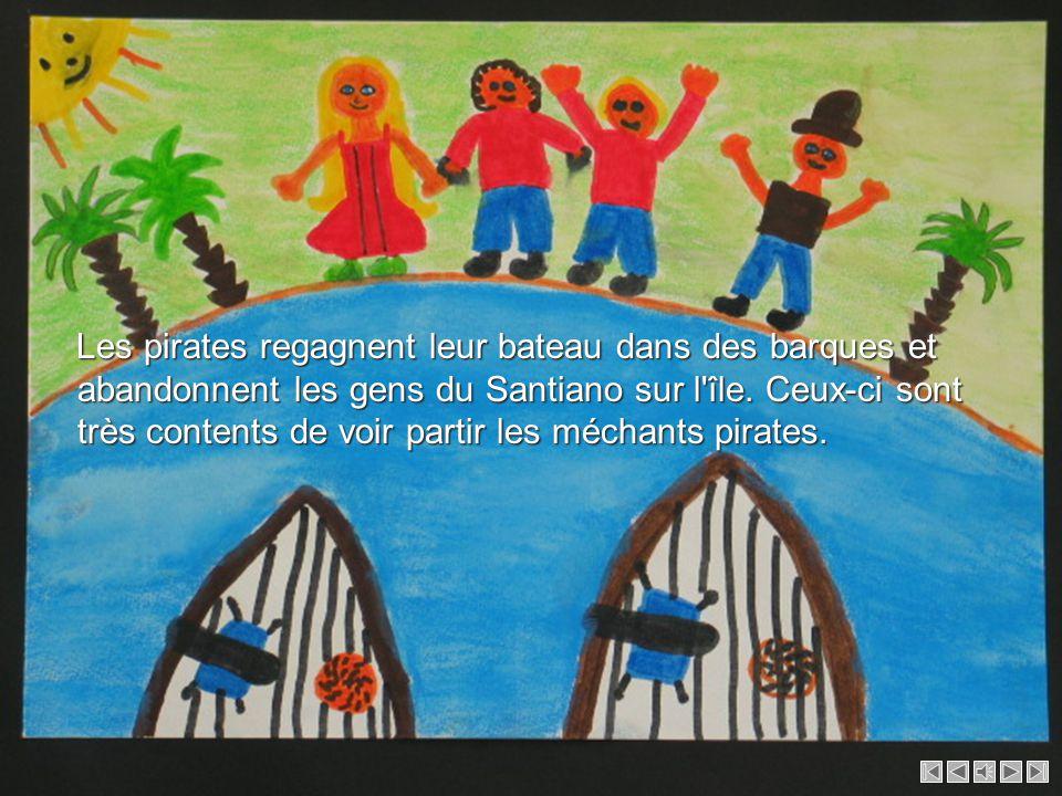Les pirates regagnent leur bateau dans des barques et abandonnent les gens du Santiano sur l île.