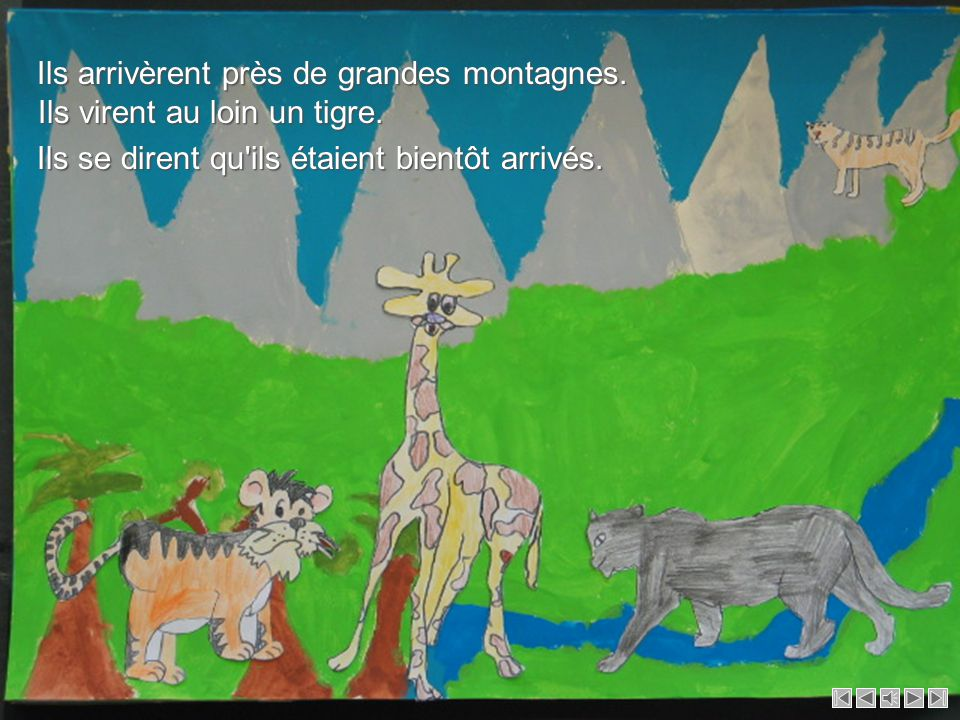 Ils arrivèrent près de grandes montagnes. Ils virent au loin un tigre.
