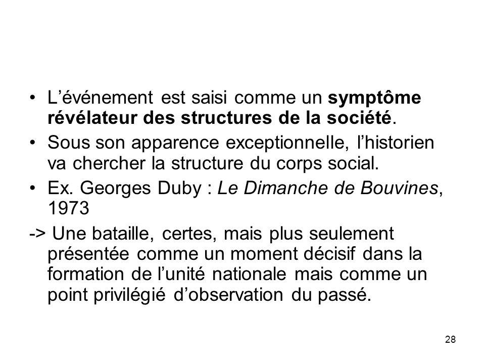 L'événement est saisi comme un symptôme révélateur des structures de la société.
