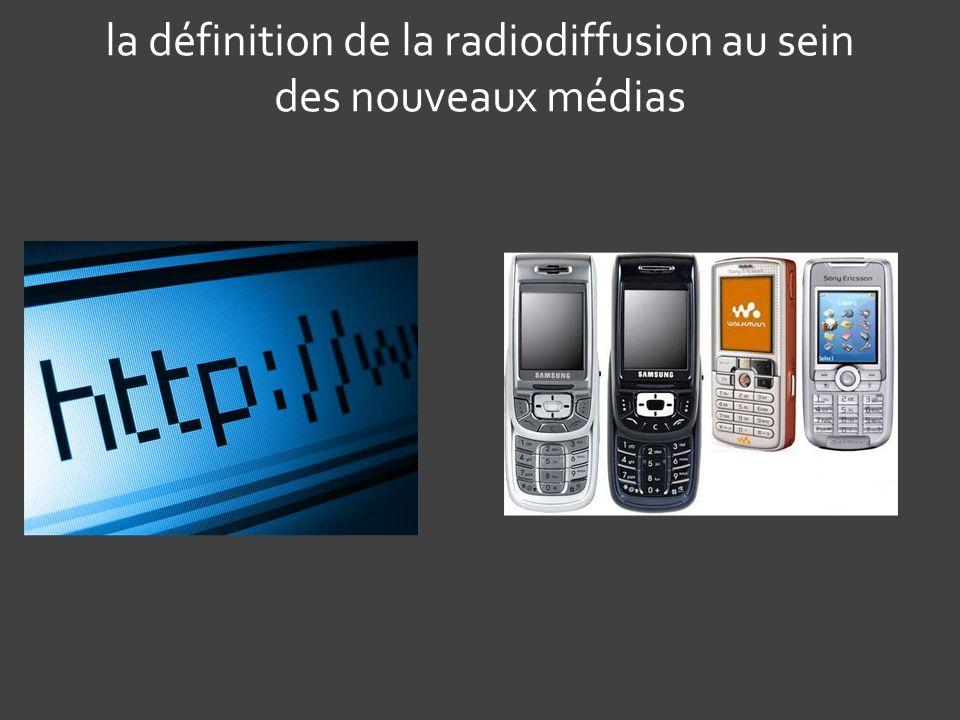la définition de la radiodiffusion au sein des nouveaux médias